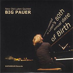 New Old Luten Quintet: Big Pauer