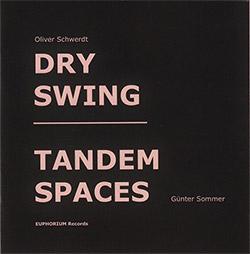 Schwerdt, Oliver / Gunter Sommer : Dry Swing / Tandem Spaces