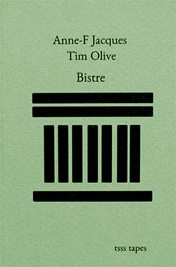 Jacques, Anne-Francoise / Tim Olive: Bistre [CASSETTE w/ DOWNLOAD]