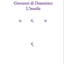 di Domenico, Giovanni: L'inutile [CASSETTE w/ DOWNLOAD] (Tsss Tapes)