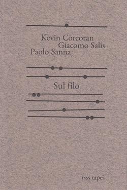 Corcoran, Kevin / Giacomo Salis / Paolo Sanna: Sul Filo [CASSETTE w/ DOWNLOAD]