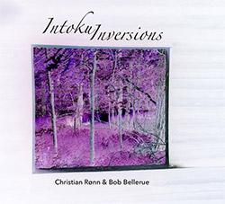 Ronn, Christian / Bob Bellerue : Intoku Inversions (Anarchy Moon Recordings/Nishe)