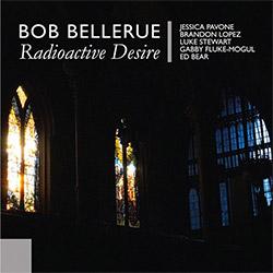 Bellerue, Bob (feat. Brandon Lopez / Luke Stewart / Jessica Pavone): Radioactive Desire [2 CDs] (Elevator Bath)