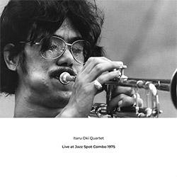 Oki, Itaru Quartet: Live At Jazz Spot Combo 1975