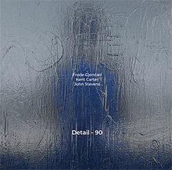 Gjerstad, Frode / Kent Carter / John Stevens: Detail-90 [VINYL]