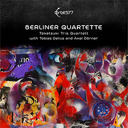 Takatsuki Trio Quartet w/ Tobias Delius / Alex Dorner: Berliner Quartette