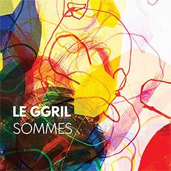 Le GGRIL: Sommes [3 CDs] (Tour de Bras / Circum-Disc)