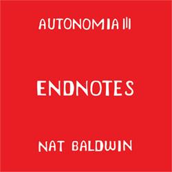 Baldwin, Nat: AUTONOMIA III: Endnotes [CASSETTE w/ DOWNLOAD]