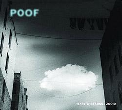 Threadgill, Henry Zooid: Poof [VINYL]