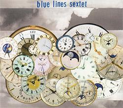 Blue Lines Sextet (Rave / Maris / Wierbos / Scheen / van der Weide / Hadow): Live At The BIMhuis