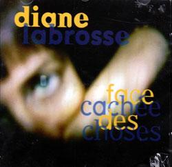 Labrosse, Diane: Face cachee des choses (Ambiances Magnetiques)
