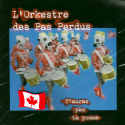 L'Orkestre des pas perdus; Jolicoeur, Leclerc, Levasseur, Richer, Sabourin, St-Jean: T'auras pas ta