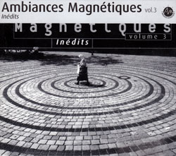 Various Artists: Ambiances Magnétiques Volume 3: Inédits