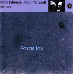 Labrosse, Diane / Martin Tetreault: Parasites