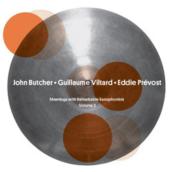 "Butcher / Viltard / Prevost: ""All But"" - Meetings with Remarkable Saxophonists -- Volume 2"