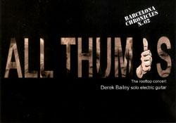 Bailey, Derek: Barcelona Chronicles: All Thumbs [DVD] (Incus)