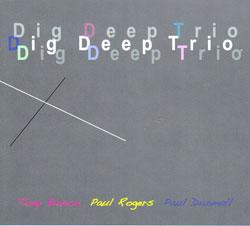 Rogers / Dunmall / Bianco: Dig Deep Trio