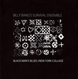 Bang, Billy Survival Ensemble: Black Man's Blues / New York Collage [2 CDs] (NoBusiness)