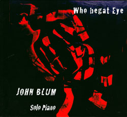 Blum, John: Who begat Eye <i>[Used Item]</i>