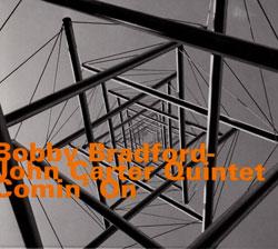 Bradford, Bobby / John Carter Quintet: Comin' On