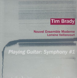 Brady, Tim: Playing Guitar: Symphony #1 (Ambiances Magnetiques)