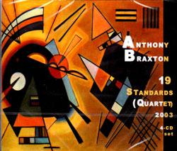Braxton, Anthony: 19 Standards (Quartet) 2003 (Limited Edition) [4-Cd Set]
