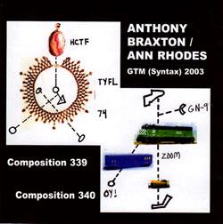 Braxton, Anthony / Ann Rhodes: GTM (Syntax) 2003 [2 CDs]