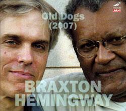 Anthony Braxton / Gerry Hemingway: Old Dogs (2007) (Mode Avant)