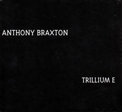 Braxton, Anthony: Trillium E