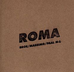 Brotzmann / Nilssen-Love / Pupillo: Roma