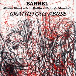 BARREL (Blunt / Kallin / Marshall): Gratuitous Abuse