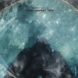 Lumpert, Igor Trio: Innertextures Live