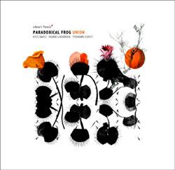 Paradoxical Frog (Davis / Laubrock / Sorey): Union