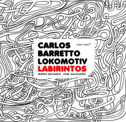 Lokomotiv: Carlos Barretto: Labirintos (Clean Feed)