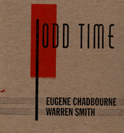 Eugene Chadbourne / Warren Smith: Odd Time (Engine)