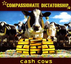 Compassionate Dictatorship: Cash Cows