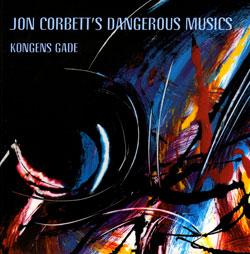 Corbett, Jon / Louis Moholo - Moholo / Nick Stephens: Jon Corbett's Dangerous Musics - Kongens Gade