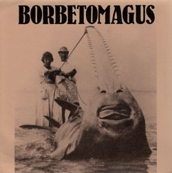 "Borbetomagus: Coelacanth [7"" VINYL]"
