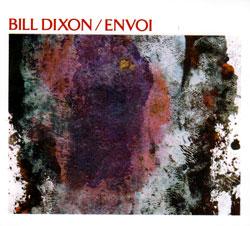 Dixon, Bill: Envoi