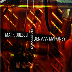 Dresser, Mark / Denman Maroney : Duologues (Les Disques Victo)