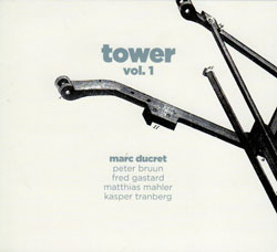 Ducret, Marc: Tower, vol. 1