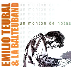Teubal, Emilio & La Balteuband: Un Monton de Notas (Not Yet Records)