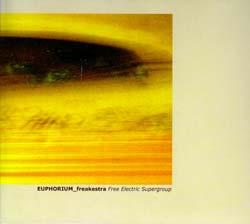 Euphorium_freakestra: Free Electric Supergroup [2 CDs]