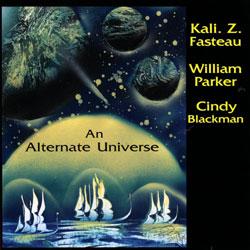 Fasteau, Kali. Z.: An Alternate Universe