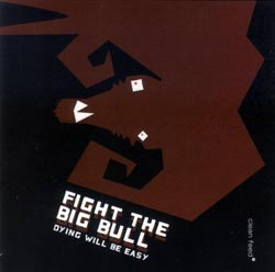Fight the Big Bull: Dying will be Easy