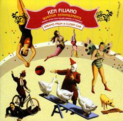 Filiano, Ken & Quantum Entanglements: Dreams From a Clown Car