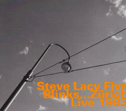 Lacy, Steve Five: Blinks...Zurich 1983 (hatOLOGY)