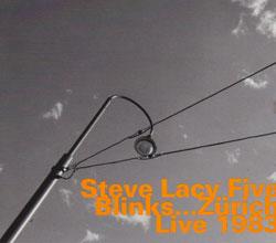 Lacy, Steve Five: Blinks...Zurich 1983