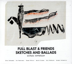 Full Blast & Friends: Sketches & Ballads [VINYL] (Trost Records)