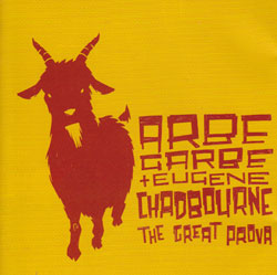 Garbe, Arabe & Eugene Chadbourne: The Great Prova